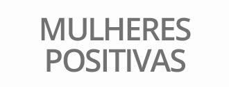 MULHERES-POSITIVAS
